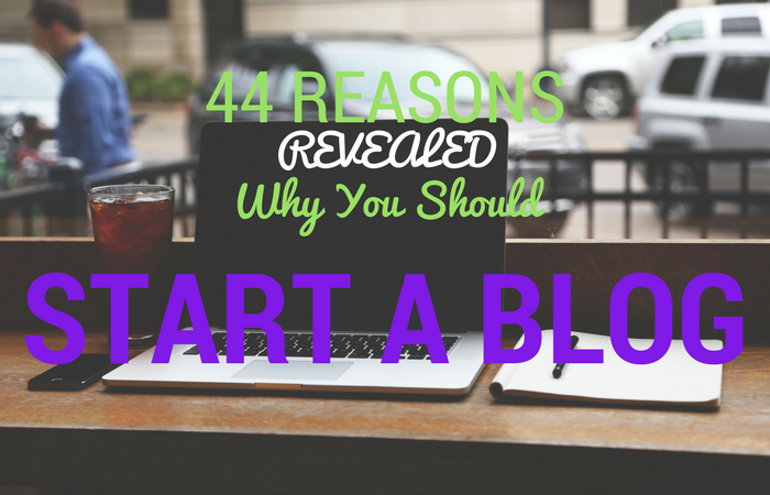 44 Reasons To Start A Blog Revealed